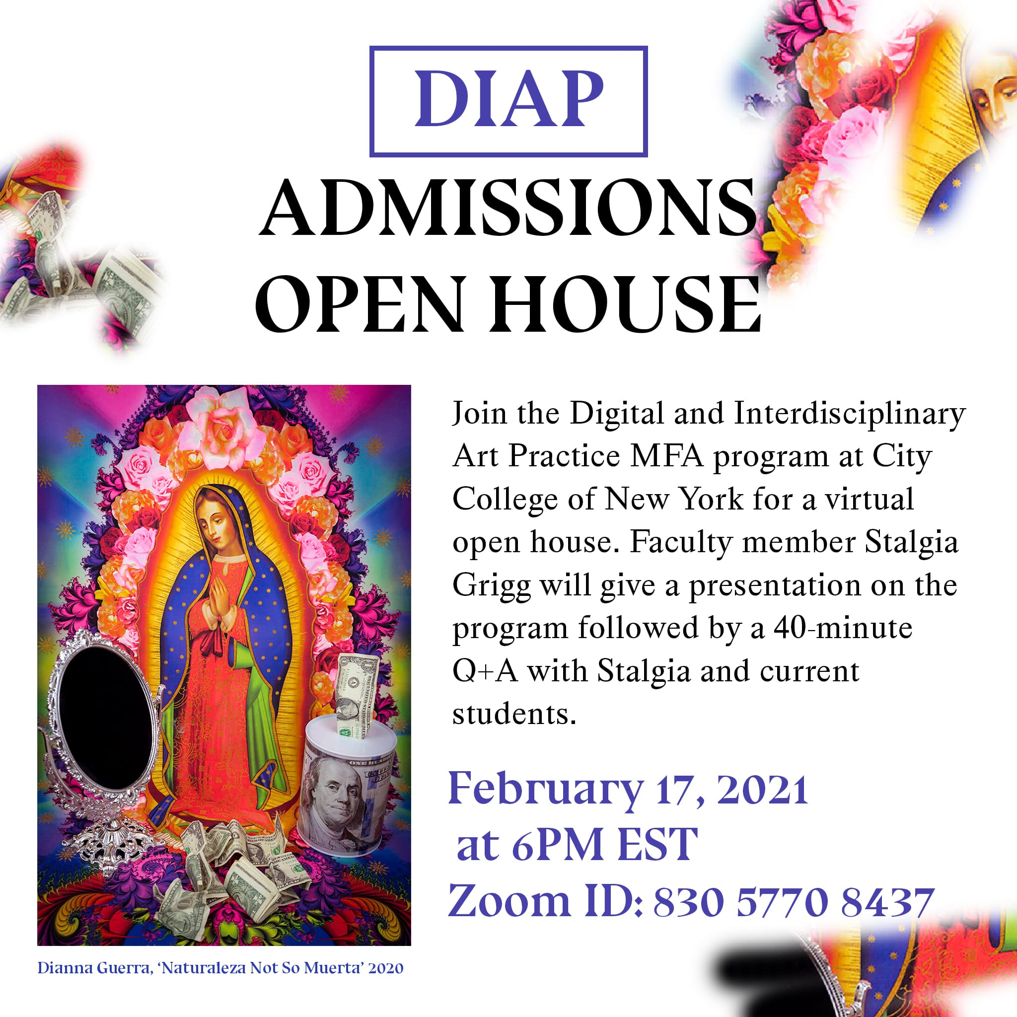 DIAP Open House flyer with info about event happening February 17 2021 at 6PM, image of artwork by Dianna Guerra of a colorful still-life with an image of Mother Mary and US Dollars